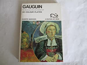 GAUGUIN: THE LIFE AND WORK OF THE: MARCHIORI, GIUSEPPE.