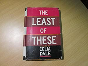 The least of these,: Dale, Celia