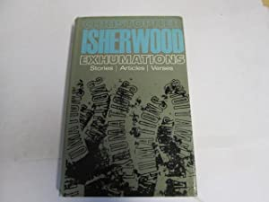 Exhumation: Stories,articles,verses: Isherwood, Christopher