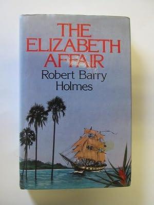 The 'Elizabeth' affair: Holmes, Robert Barry