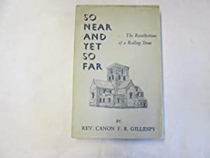 So Near and Yet So Far: The: Gillespy, Canon F.R.