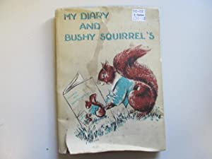 MY DIARY AND BUSHY SQUIRREL'S: Myer, Kenneth Grenville