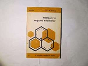 Radicals in Organic Chemistry (Oldbourne Chemistry Series.): Charles James Matthew Stirling