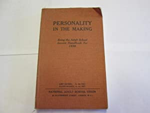Personality in the Making : Being the Adult School Lesson Handbook for 1936: Drinkwater John, ...