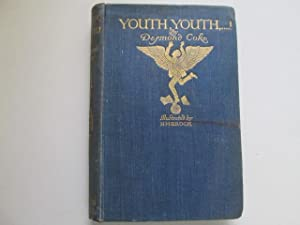 Youth, Youth .! With illustrations by H. M. Brock. Short stories: Henry Matthew Brock, Desmond ...