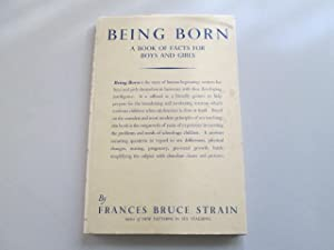 Being Born a book of facts for boys and girls: Frances Bruce Strain