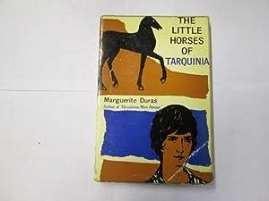 The LITTLE HORSES OF TARQUINIA: Duras, Marguerite &