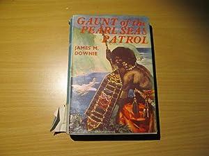 Gaunt of the Pearl Seas Patrol: James M. Downie