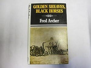Golden sheaves, black horses: Archer, Fred.