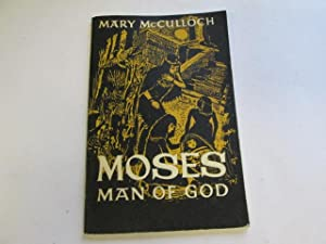Moses, man of God (Men of God series): McCulloch, Mary