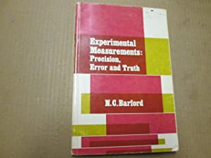 Experimental measurements: Precision, error and truth: Barford, N. C
