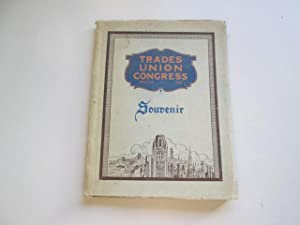 Souvenir of the Trades Union Congress at the Victoria Rooms, Bristol, September 1931: Charles W ...