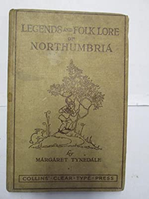 County legend & folk lore: Old Northumbria: TYNEDALE, Margaret