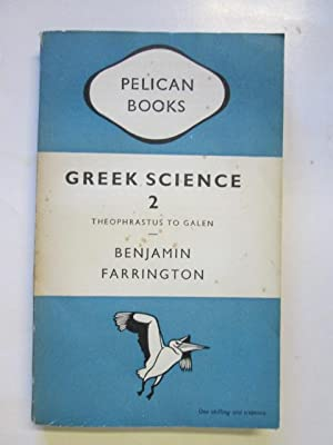 Greek Science, Its Meaning to Us, Volume: Farrington, Benjamin