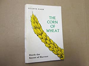 The Corn of Wheat: Death the Secret of Harvest