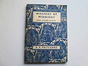Mischief at Midnight, and Other Plays (Modern Plays for Schools. no. 1.): Albert Edward Pritchard