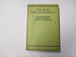 The War and Democracy: Seton-Watson, R. W.; Wilson, J. Dover; Zimmern, Alfred E.