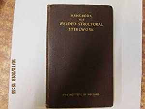HANDBOOK FOR WELDED STRUCTURAL STEELWORK: unknown