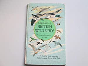 More About British Wild Birds. The Young: Eric Pochin