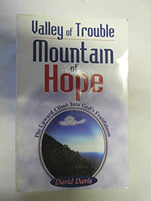 Valley Of Trouble, Mountain Of Hope -: David Davis