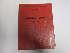 EXPERIMENTAL CHEMISTRY PART III QUALITATIVE ORGANIC ANALYSIS: PAUL A. CLARET