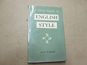 A Short Guide To English Style: Warner, Alan
