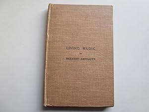 Living Music: Antcliffe, Herbert
