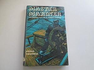 Master Mariner: The Adventurous Life of Joseph Conrad: Smaridge, Norah