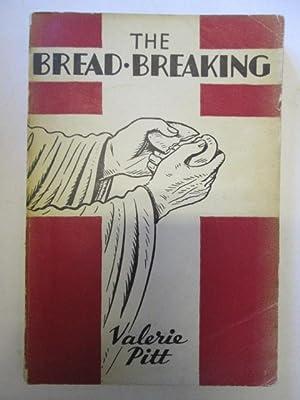 The Bread Breaking: Valerie Pitt