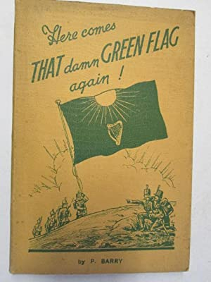 Here comes the Damn Green Flag again! Original poems, stories and articles. With plates: P. Barry