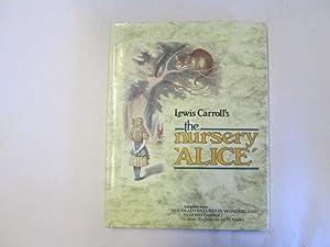 The Nursery Alice: Carroll, Lewis Illustrated