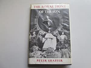 THE ROYAL HUNT OF THE SUN, A PLAY CONCERNING THE CONQUEST OF PERU: Shaffer, Peter
