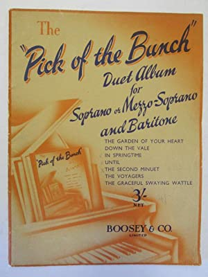"The ""Pick of the Bunch"" Series . [Vocal duets, P. F. solos.]"