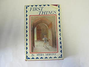 First Things. A book for mothers and babies: Myra Morony