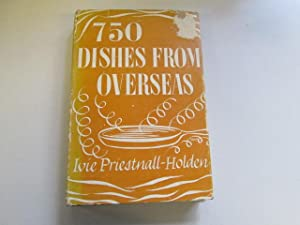 750 Dishes from Overseas: Priestnall-Holden, Ivie