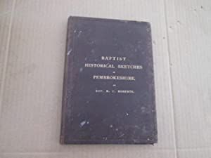 Baptist historical sketches in Pembrokeshire,: Roberts, R. C