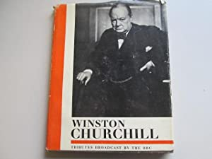 A Selection From The Broadcasts Given In Memory of Winston Churchill In The Sound and Television ...