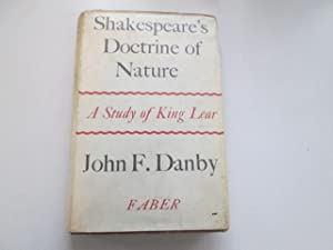 SHAKESPEARE'S DOCTRINE OF NATURE: A STUDY OF: Danby, John F.