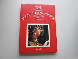 101 recettes poulardes & poulets: Vence CÃ line - Courtine Robert J. - Desmur Jean