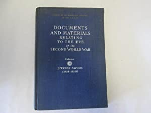 Documents and Materials Relating to the Eve of the Second World War Vol.II - Dirksen Papers (1938 -...