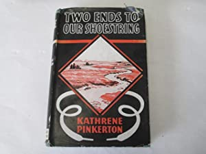 Two Ends To Our Shoestring: Kathrene Pinkerton
