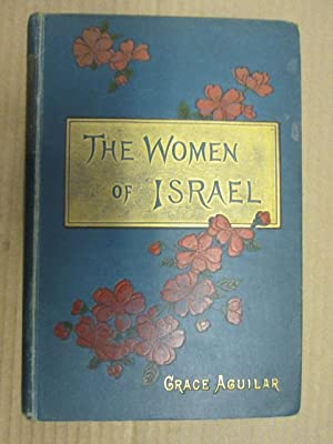The Women Of Israel: Aguilar, Grace