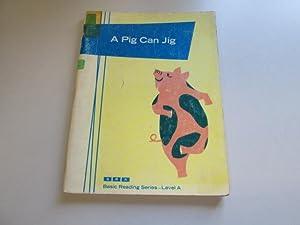 A pig can jig, (SRA basic reading series :): Rasmussen, Donald