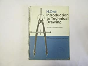 Introduction to Technical Drawing (Volume 1): Ord, H.