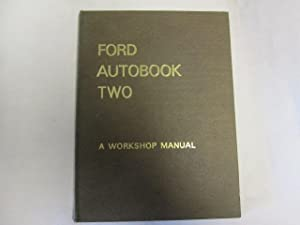 Ford Autobook Two: a Workshop Manual for Anglia and Prefect Models from September 1953 and Popular ...