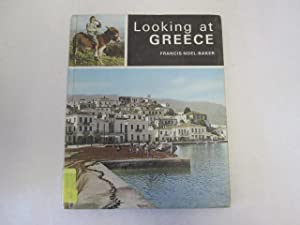 Looking at Greece (Looking at other countries series): Francis Noel-Baker