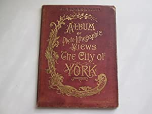 Album of Photo-Lithographic Views of the City of York (The Cameral Series)
