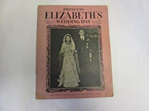 PRINCESS ELIZABETH\'S WEDDING DAY: Unknown