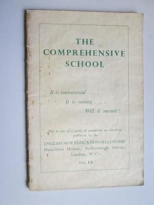 The Comprehensive School, etc: English New Education Fellowship England