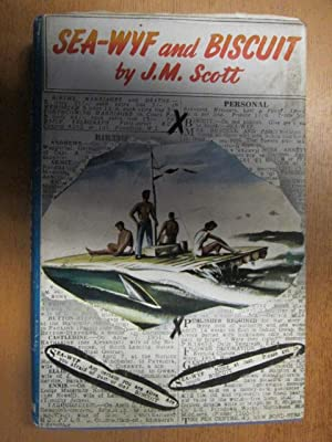 Sea-Wyf and Biscuit - First Edition: J. M. Scott